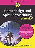 Gamedesign und Spieleentwicklung für Dummies